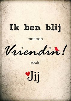 Ik ben blij met een vriendin! zoals jij <3 Quotes Gif, Wish Quotes, Bff Quotes, Friendship Quotes, Cool Words, Wise Words, Qoutes About Love, Dutch Quotes, Quotes About Everything