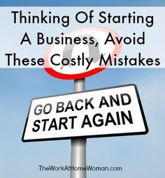 Thinking of Starting a Business, Avoid these Costly Mistakes | The Work at Home Woman