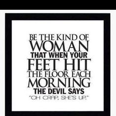 No room for the devil in my life....because I have God in my corner!