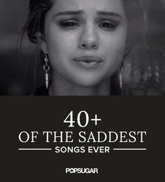 Saddest Songs Ever | POPSUGAR Smart Living