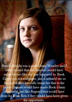 Bonnie Wright was a great Ginny Weasley and I really wished that the directors would have made her act like she was supposed to. Book Ginny was not wallpaper, and it irritated me so much that they. Harry Potter Jokes, Harry Potter Cast, Harry Potter Universal, Harry Potter Fandom, Harry Potter Characters, Harry Potter World, Ginny Weasly, Ron Weasley, Harry And Ginny