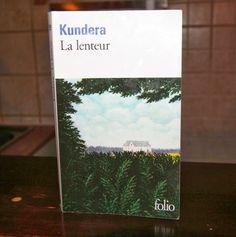 Avis - La lenteur de Milan Kundera ~ Le premier degré et demi