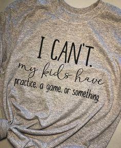 Sports Mom – I Can't My Kids Have Practice – Mom Shirt – Game Day Shirt – Football Mom Shirt – Soccer Mom – Mom Life – Motherhood Shirt – Basic Game Day Shirts Cheer Shirts, Sports Mom Shirts, Football Mom Shirts, Vinyl Shirts, Baseball Mom, Football Moms, Baseball Cleats, Baseball Season, Fashion Clothes