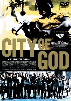completely underrated film, City Of God