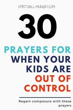 30 Prayers For When Your Kids Are Out Of Control