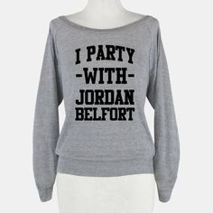 I want this!! I party with Jordan Belfort.
