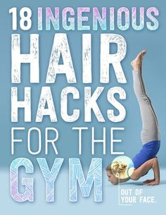 And real life...18 Ingenious Hair Hacks for the Gym and Real Life. But mostly real life, because I don't go to the gym.