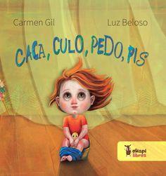 "Carmen Gil / Luz Beloso. ·Caca, culo, pedo, pis"". Editorial Okapi libros. Carmen Gil, Okapi, Disney Characters, Fictional Characters, Disney Princess, Editorial, Libros, Smile, Words"