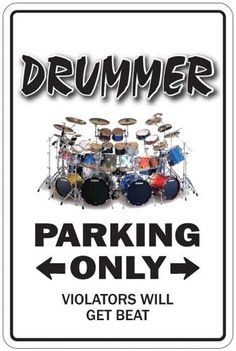 "Music Parking Sign - Drummer by Music Treasures Co.. $8.99. 12"" tall and 8"" wide sign. Our novelty signs are made from outdoor durable plastic (PVC) with professional grade vinyl graphics. These signs will never rust or fade, perfect inside or out (4-5 years outdoors)! The sign has round corners and a hole pre-drilled for easy mounting."