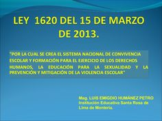 Presentación ley  1620 del 15 de marzo de 2013 by LUIS EMIGDIO HUMANEZ PETRO via slideshare