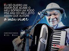 Ontem, o gênio da sanfona, Dominguinhos nos deixou! #dominguinhos #frases #famosos