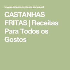 CASTANHAS FRITAS | Receitas Para Todos os Gostos