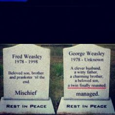Fred and George Weasley - Well. Oh that was just the sound of my hart braking :,(