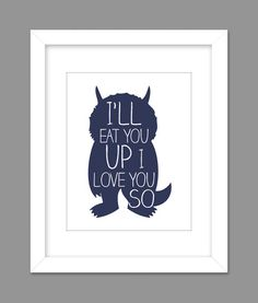 Digital Download Where the Wild Things Are Nursery Art print Print kids, I'll Eat You Up I Love You So - 8x10 or 11x14 on Etsy, $6.00