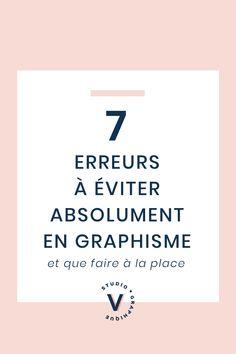 7 Erreurs Commises Frequemment En Graphisme Qui Sont A Eviter Afin De Creer Des Visuels Professionnels