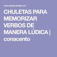 CHULETAS PARA MEMORIZAR VERBOS DE MANERA LÚDICA | conacento Spanish Anchor Charts, Spanish English, Grammar, Beauty, Writing, Class Projects, Writing Process, Reading Comprehension, Beleza