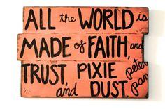 Faith, and trust, and pixie dust