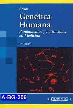 Genética humana : fundamentos y aplicaciones en Medicina / Alberto Juan Solari ; con la colaboración de Martín Roubicek