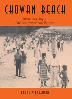 Chowan Beach: Remembering an African American Resort (Vintage Images NC) Black History Books, Black History Facts, Black Books, African American Books, American Literature, American Art, Native American, Riviera Nayarit, Black Authors