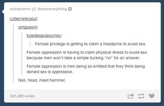 """And I'll throw in girls having to lie saying """"I have a boyfriend"""" because guys in a bar/ club won't accept a 'no' but will respect other males, treating women like territory and not people"""