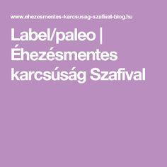 Label/paleo   Éhezésmentes karcsúság Szafival Paleo, Beach Wrap, Paleo Food