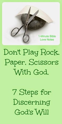 Rock, Paper, Scissors: Do you feel like understanding God's will is a game of chance? This 1-minute devotion shares 7 ways we can discern God's will for our lives. Each way is supported by a Bible verse.