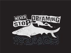 Never Stop Dreaming designed by Tomie o. Connect with them on Dribbble; the global community for designers and creative professionals.