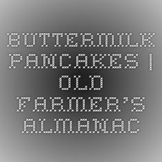 Buttermilk Pancakes | Old Farmer's Almanac