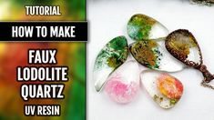 UV Resin tutorial:  How to make Faux Lodolite or Garden Quartz with poly...