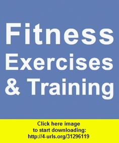 Fitness Exercises & Training, iphone, ipad, ipod touch, itouch, itunes, appstore, torrent, downloads, rapidshare, megaupload, fileserve
