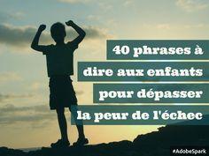 40 phrases puissantes pour transformer l'échec en défi et en opportunité (ou comment adopter un état d'esprit en développement)