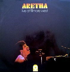 Aretha Franklin, 'Live at Fillmore West' (1971) - Google Search Rolling Stones Top, Fillmore West, Muddy Waters, Aretha Franklin, Record Collection, Album Covers, Albums, Band, Google Search