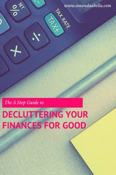 Want to get organized once and for all? Here is a five step guide to decluttering your finances for good. http://www.amandaabella.com/the-5-step-guide-to-decluttering-your-finances-for-good/