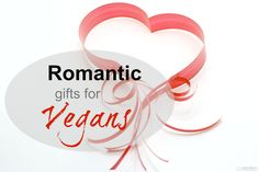 Romantic Gifts for Vegans