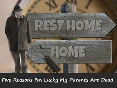 Five Reasons I'm Lucky My Parents Are Dead