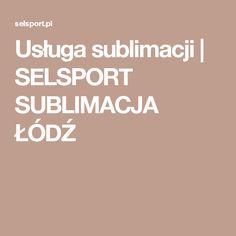 Usługa sublimacji | SELSPORT SUBLIMACJA ŁÓDŹ