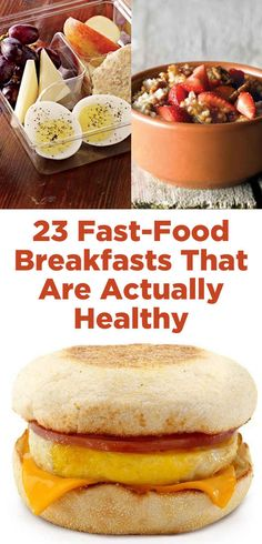 "23 Fast-Food Breakfasts That Are Actually Healthy --> not ""healthy,"" per say; ""healthier than most fast food options"" would be more accurate."