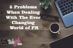 5 Problems When Dealing with the Ever Changing World of PR http://littletechgirl.com/2016/10/13/5-problems-dealing-ever-changing-world-pr/ #blogging #pr