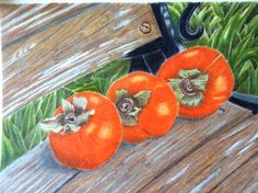 Persimmons in Prismacolors