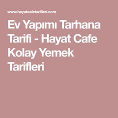 Ev Yapımı Tarhana Tarifi - Hayat Cafe Kolay Yemek Tarifleri