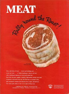 """""""A nutritional rightness in every good-eating bite"""" LIFE magazine, July 1947 Retro Ads, Vintage Ads, Retro Food, Vintage Graphic, Vintage Images, Retro Recipes, Vintage Recipes, Specialty Meats, Rare Steak"""