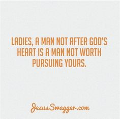 Chase after a man of God that is after His heart.