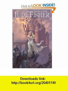 The Rose of the World (Fools Gold, Book 3) Jude Fisher , ISBN-10: 0756401879  ,  , ASIN: B000BOB2R0 , tutorials , pdf , ebook , torrent , downloads , rapidshare , filesonic , hotfile , megaupload , fileserve