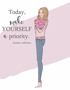 Today make yourself a priority
