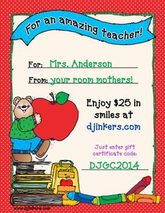 There's another special holiday coming right up! Tuesday, May 5 is Teacher Appreciation Day!!! Show that special teacher how much YOU appreciate them with a gift from DJ Inkers! This amazing gift certificate is SURE to make any teacher SMILE!  And you'll smile too... because we'll make this $20 gift certificate worth $25!!!  Offer available only through May 6, 2015