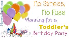 No Stress, No Fuss Planning for a Toddler's Birthday Party. #moms #party #birthday #birthdayparty #toddlers #tips