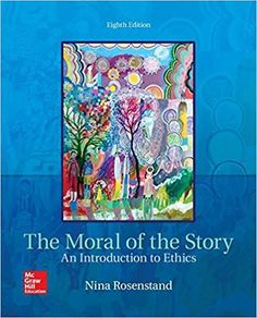 The basic practice of statistics 7th edition by david s moore the moral of the story an introduction to ethics 8th edition by nina rosenstand author isbn 13 978 1259907968 fandeluxe Image collections