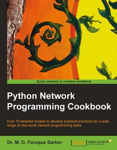 Buy Python Network Programming Cookbook by Dr. Faruque Sarker and Read this Book on Kobo's Free Apps. Discover Kobo's Vast Collection of Ebooks and Audiobooks Today - Over 4 Million Titles! Python Programming, Computer Programming, Computer Science, Recipe Book Design, Cookbook Pdf, Deep Learning, Programming Languages, World Recipes, Figure It Out