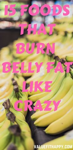 15 foods that burn belly fat like crazyyyy! http://valuefithappy.com/15-foods-burn-belly-fat-fast/
