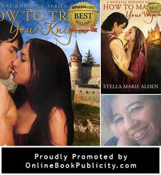 How To Train Your Knight and How to Marry Your Wife is an amazon bestselling Medieval Romance Series by Stella Marie Alden http://www.onlinebookpublicity.com/Medieval-romance-novel.html This Medieval Romance will appeal not only to the historical buffs, but for anyone looking for an exciting voice with a new twist on an old tale. #Romance #Historical #Medieval #Renaissance #bestseller Free Book Marketing information provided here: http://www.onlinebookpublicity.com/bookpromotion.html